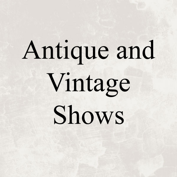 Antique and Vintage Shows